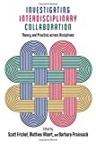 img - for Investigating Interdisciplinary Collaboration: Theory and Practice across Disciplines (The American Campus) book / textbook / text book