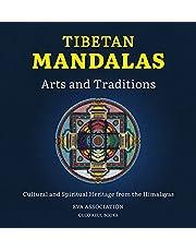 Tibetan Mandalas, Arts and Traditions: Cultural and Spiritual Heritage from the Himalayas