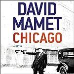 Chicago: A Novel | David Mamet