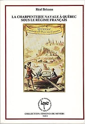 Livres gratuits en ligne Charpenterie Navale a Quebec Sous le Regime Français pdf epub