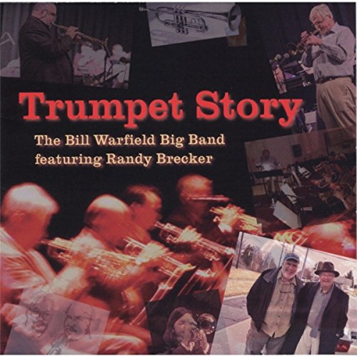 Trumpet Story: The Bill Warfield Big Band (feat. Randy -