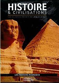 Histoire & civilisations, tome 1 : Les premiers pharaons par  National Geographic Society