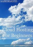 Cloud Hosting For Beginners: Learn to host your website in the cloud