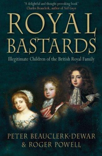 Royal Bastards: Illegitimate Children of the British Royal Family