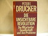 Die unsichtbare Revolution. Die Mitarbeiter- Gesellschaft und ihre Probleme