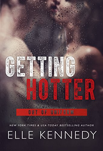 Getting Hotter (Out of Uniform Book 4)