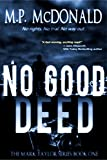 No Good Deed: A Psychological Thriller (The Mark Taylor Series Book 1)