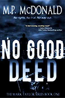 No Good Deed: A Psychological Thriller (The Mark Taylor Series Book 1) by [McDonald, M.P.]