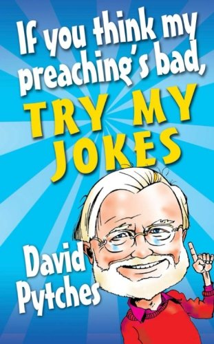 If You Think My Preaching's Bad, Try My Jokes
