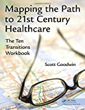 img - for Mapping the Path to 21st Century Healthcare: The Ten Transitions Workbook book / textbook / text book