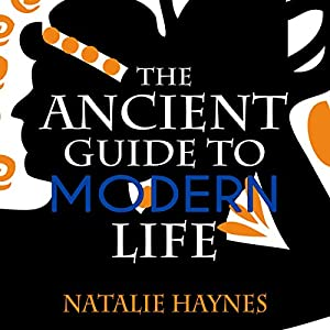 The Ancient Guide to Modern Life Audiobook