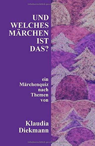 Und welches Maerchen ist das?: ein Maerchenquiz (Mein Maerchenquiz, Band 2)