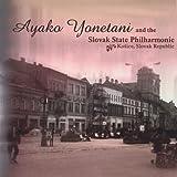 Ayako Yonetani & The Slovak State Philharmonic by Ayako Yonetani & Slovak State Philharmonic (2004-10-15)
