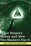 img - for Other People's Money and How the Bankers Use It book / textbook / text book