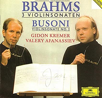 Brahms: 3 Violinsonaten / Busoni: Violinsonate No. 2