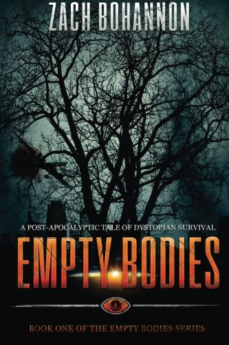 Empty Bodies: A Post-Apocalyptic Tale of Dystopian Survival (Volume 1)