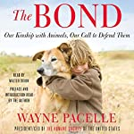 The Bond: Our Kinship with Animals, Our Call to Defend Them | Wayne Pacelle
