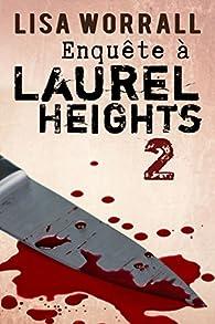 Enquête à Laurel Heights, tome 2 par Lisa Worrall