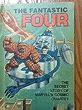 The Fantastic Four: The Secret Story of Marvel's Cosmic Quartet (Secret Stories of the Sensational Super)