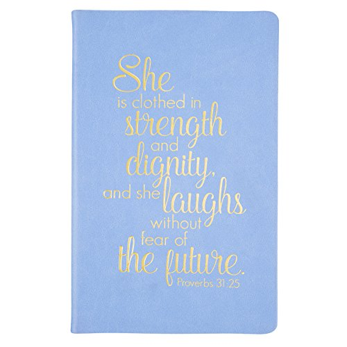 """She is Clothed in Strength and Dignity and She Laughs Without Fear of The Future"" Christian Collection Blue Prayer Journal Bible Verse Proverbs 31:25 NLT - by Eccolo"