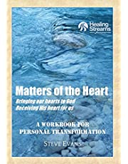 Matters of the Heart: A Workbook for Personal Transformation