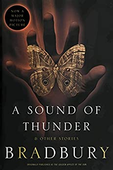 A Sound of Thunder and Other Stories by [Bradbury, Ray]