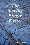 The Moving Finger Writes, Carey Parrish, 0557059089