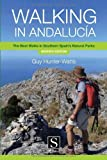 Walking in Andalucia by Guy Hunter-Watts (2012) Paperback