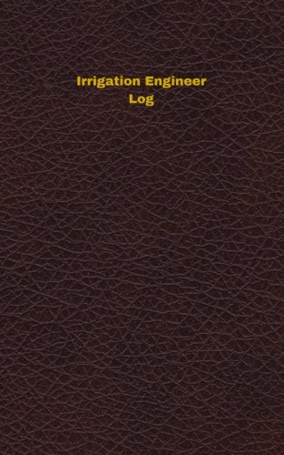 Irrigation Engineer Log: Logbook, Journal - 102 pages, 5 x 8 inches (Unique Logbooks/Record Books)