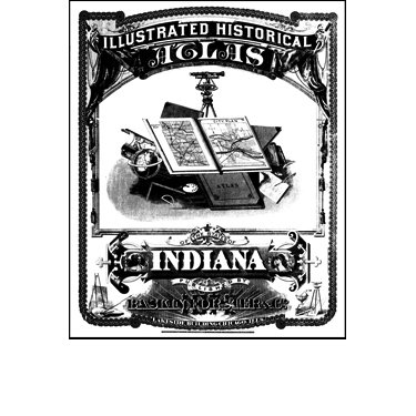 Maps of Indiana Counties in 1876 Together with the Plat of Indianapolis (1876 Indiana Map)