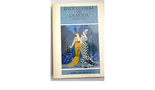 Enciclopedia De La Moda: Desde 1840 hasta nuestros dias: Georgina OHara: 9788423317776: Amazon.com: Books