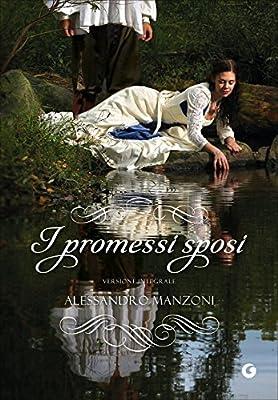 I promessi sposi. Ediz. integrale: 1: Amazon.it: Manzoni, Alessandro,  Rossi, S.: Libri