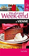 Un grand week-end à Vienne par Guide Un Grand Week-end