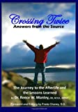 Crossing Twice: Answers from the Source, Reece W. Manley, 1449529283