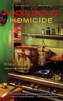 Hickory Smoked Homicide (A Memphis BBQ Mystery Book 3) by [Adams, Riley]