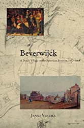 Beverwijck: A Dutch Village on the American Frontier, 1652-1664