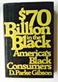 America's Black Consumers, D. Parke Gibson, 0025431609