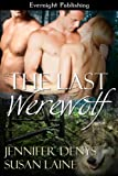 The Last Werewolf (The Weres of Europe Book 1)