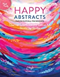 Happy Abstracts: Fearless Painting for True Beginners! (Learn to Create Vibrant Canvas Art Stroke-by-Stroke) - Paint Party Level 1