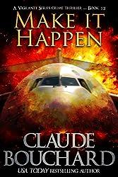 Make it Happen: A Vigilante Series crime thriller