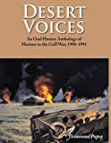 Desert Voices: An Oral History Anthology of Marines in the Gulf War, 1990–1991