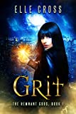 GRIT (The Remnant Gods Book 1)