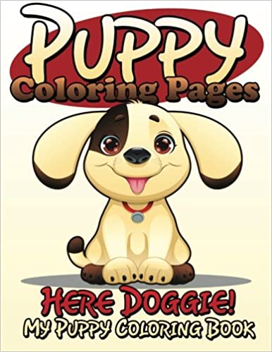 Puppy Coloring Pages Here Doggie My Puppy Coloring Book Speedy