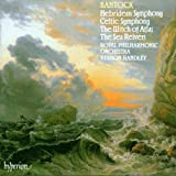 Bantock: A Celtic Symphony / The Witch of Atlas / The Sea Reivers / A Hebridean Symphony