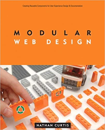 Modular Web Design Creating Reusable Components For User Experience Design And Documentation Nathan A Curtis 0785342601350 Amazon Com Books