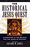 quest historical jesus - The Historical Jesus Quest: Landmarks in the Search for the Jesus of History