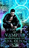 If You Were My Vampire (Shadowlines Book 2)