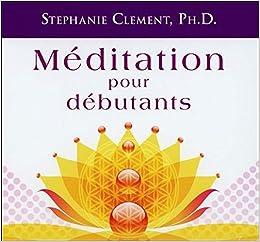 Meditation Pour Debutants Livre Audio 2 Cd Clement