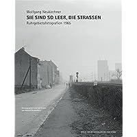 Wolfgang Neukirchner. Sie sind so leer, die Straßen. Ruhrgebietsfotografien 1965: Ausst.Kat. Stiftung Zollverein, Essen 2018