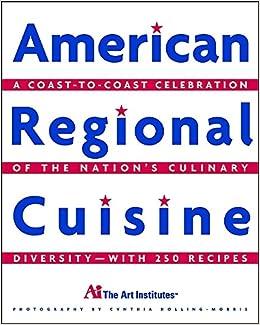 Book American Regional Cuisine: A Coast-to-Coast Celebration of the Nation's Culinary Diversity